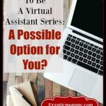 What it Takes to Be a Virtual Assistant-A Possible Option for You?