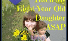 34 Life Quirks That I Will Teach My Eight-Year Old Daughter ASAP