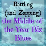 Battling the Middle-of-the-Year Biz Blues (+3 things to re-ignite your fire!)